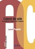 Laurent Puyuelo - Cancer du sein - Un médecin à l'épreuve de l'annonce.