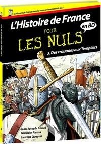 Laurent Queyssi et Gabrièle Parma - L'histoire de France pour les nuls en BD Tome 3 : Des croisades aux Templiers.