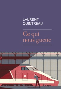 Laurent Quintreau - Ce qui nous guette.