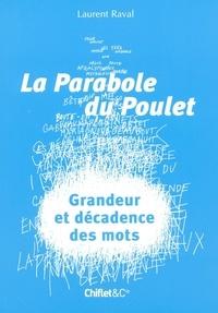 Laurent Raval - La parabole du poulet - Grandeur et décadence des mots.