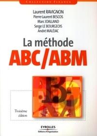Laurent Ravignon et Pierre-Laurent Bescos - La méthode ABC/ABM - Rentabilité mode d'emploi.