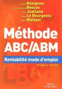 Laurent Ravignon et Pierre-Laurent Bescos - Méthode ABC/ABM - Rentabilité mode d'emploi.