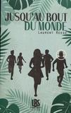 Laurent Reese - Jusqu'au bout du monde.