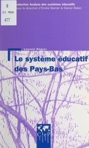 Laurent Réguer et Gilbert Léoutre - Le système éducatif des Pays-Bas.