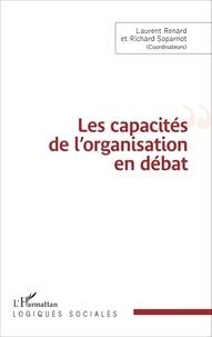 Laurent Renard et Richard Soparnot - Les capacités de l'organisation en débat.