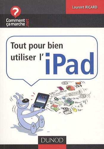 Laurent Ricard - Tout pour bien utiliser l'iPad.