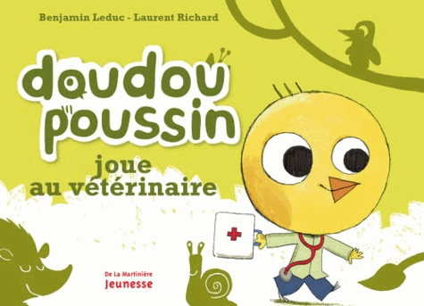 Laurent Richard et Benjamin Leduc - Doudou poussin joue au vétérinaire.