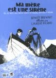 Laurent Richard et Benoît Broyart - Ma mère est une sirène - Où les mots sont parfois comme les poissons, difficiles à pêcher.