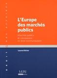 Laurent Richer - L'Europe des marchés publics - Marchés publics et concessions en droit communautaire.