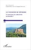 Laurent Rieutort et Jacques Spindler - Le tourisme de mémoire - Un atout pour les collectivités territoriales ?.