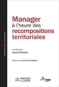 Laurent Rieutort - Manager à l'heure des recompositions territoriales.