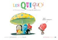 Laurent Rivelaygue et Olivier Tallec - Les Quiquoi  : Les Quiquoi et l'étrange attaque du coup de soleil géant.