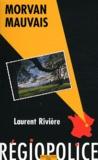 Laurent Rivière - Morvan mauvais.