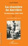 Laurent Robène - La chambre de derrière - Pechbonnieu 1940-1944.