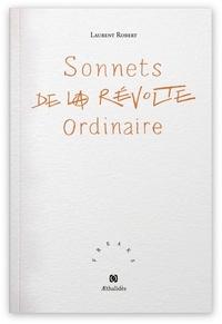 Laurent Robert - Sonnets de la révolte ordinaire.