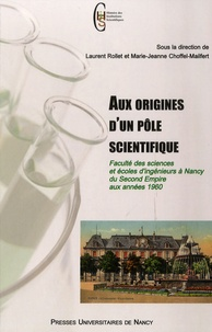 Laurent Rollet et Yamina Bettahar - Aux origines d'un pôle scientifique.