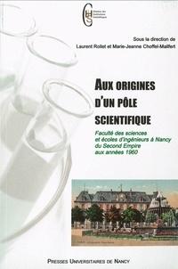 Aux origines dun pôle scientifique - Faculté des sciences et écoles dingénieurs à Nancy du Second Empire aux années 1960.pdf