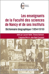 Laurent Rollet et Etienne Bolmont - Les enseignants de la Faculté des sciences de Nancy et de ses instituts - Dictionnaire biographique (1854-1918).
