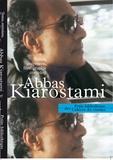 Laurent Roth et Charles Tesson - Abbas Kiarostami - Textes, entretiens, filmographie complète.