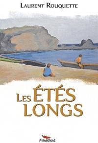 Laurent Rouquette - Les Etés longs.