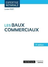 Laurent Ruet - Les baux commerciaux.