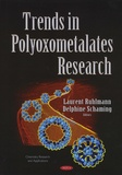 Laurent Ruhlmann et Delphine Schaming - Trends in Polyoxometalates Research.