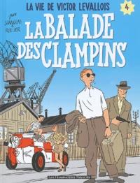 Laurent Rullier et  Stanislas - La vie de Victor Levallois Tome 4 : La balade des clampins.