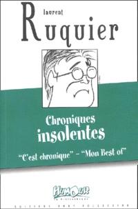 Laurent Ruquier - Chroniques insolentes - Mon Best of, C'est chronique.