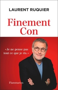 Laurent Ruquier - Finement Con.