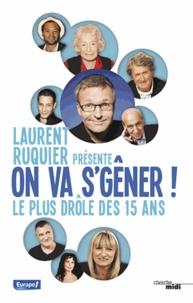 Laurent Ruquier - On va s'gêner ! - Le plus drôle des 15 ans.