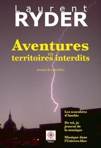 Laurent Ryder - Aventures en territoires interdits.