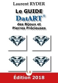 Laurent Ryder - Le Guide DatART des Bijoux et Pierres Précieuses.