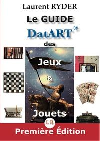 Laurent Ryder - Le guide DatART des jeux & jouets.