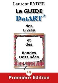 Laurent Ryder - Le guide DatART des livres et des bandes dessinées.