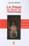 Laurent Ryder - Le Pape, le Roy & l'Alchimiste.
