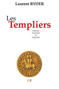 Laurent Ryder - Les Templiers - Histoire, symboles & légendes.