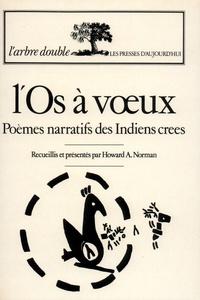 Laurent S. Munnich - L'os à voeux - Poèmes narratifs des indiens crees.