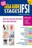 Laurent Sabbah - Méga guide stages IFSI - Tous les services de soins et le rôle infirmier.