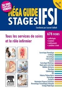 Méga guide stages IFSI- Tous les services de soins et le rôle infirmier - Laurent Sabbah |