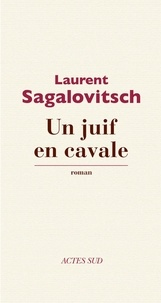 Laurent Sagalovitsch - Un juif en cavale.