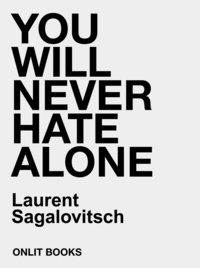 Laurent Sagalovitsch - You will never hate alone.