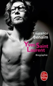 Laurent Saint et Laurence Benaïm - Yves Saint-Laurent.