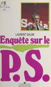 Laurent Salini - Enquête sur le Parti socialiste.