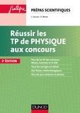 Laurent Sallen et Dominique Meier - Réussir les TP de physique aux concours - Prépas scientifiques.