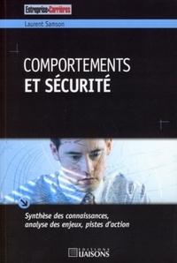 Laurent Samson - Comportements et sécurité - Synthèse des connaissances, analyse des enjeux, pistes d'action.