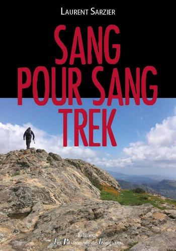 Laurent Sarzier - Sang pour sang trek.