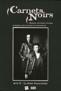 Laurent Sautet et Olivier Camus - Carnets Noirs - Acte II, La Scène Francophone.