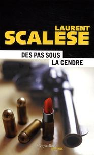 Laurent Scalese - Des pas sous la cendre.