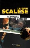 Laurent Scalese - Le samouraï qui pleure.
