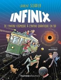 Laurent Schafer - Infinix - De l'infini cosmique à l'infini quantique en BD.